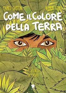 Come il colore della terra - Marco Gastoni,Nicola Gobbi - copertina