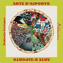 Ilmeglio-delweb.it Arte d'asporto. Ediz. illustrata Image