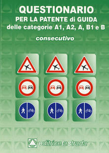 Questionario consecutivo per la patente di guida delle categorie A1, A2, A, B1, B.pdf