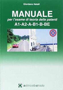 Grandtoureventi.it Il manuale per l'esame di teoria delle patenti A1-A2-A-B1-B Image