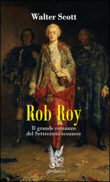 Listadelpopolo.it Rob Roy. Il grande romanzo del Settecento scozzese Image