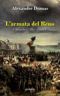 L' L' armata del Reno. I bianchi e i blu. Vol. 1 - Dumas Alexandre - wuz.it