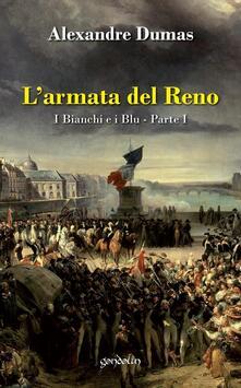 L' armata del Reno. I bianchi e i blu. Vol. 1 - Alexandre Dumas - copertina