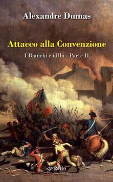 Attacco alla convenzione. I bianchi e i blu. Vol. 2 - Alexandre Dumas - copertina