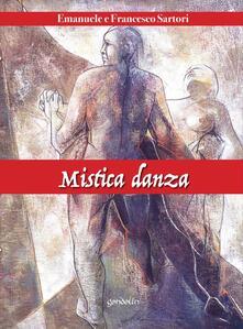 Mistica danza - Emanuele Sartori,Francesco Sartori - copertina