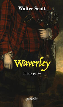 Waverley. Vol. 1: Prima parte. - Walter Scott - copertina