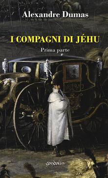 I compagni di Jéhu. Vol. 1 - Alexandre Dumas - copertina