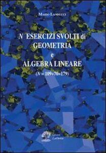 N esercizi svolti di geometria e algebra lineare