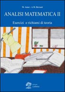 Analisi matematica. Vol. 2: Esercizi e richiami di teoria. - Micol Amar,Alberto M. Bersani - copertina