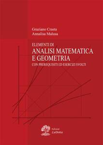 Elementi di analisi matematica e geometria. Con prerequisiti ed esercizi svolti