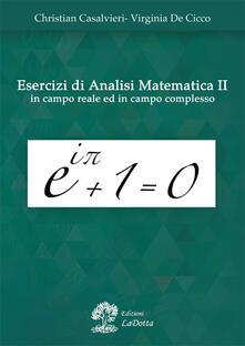 Esercizi di analisi matematica 2 in campo reale ed in campo complesso - Virginia De Cicco,Christian Casalvieri - copertina