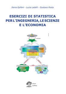 Esercizi di statistica per l'ingegneria, le scienze e l'economia