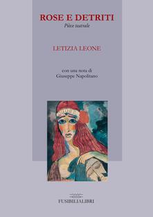 Rose e detriti - Letizia Leone - copertina