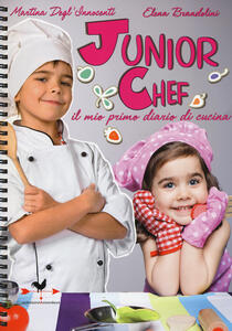Junior chef. Il mio primo diario di cucina - Martina Degl'Innocenti,Elena Brandolini - copertina