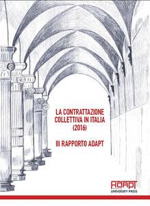Libro La contrattazione collettiva in Italia (2016). 3° Rapporto ADAPT