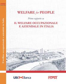 Welfare for people. Primo rapporto su Il welfare occupazionale e aziendale in Italia - copertina