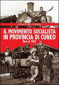 Il movimento socialista in provincia di Cuneo fino al 1921