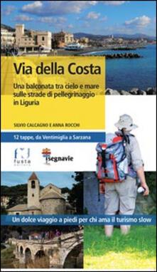Librisulrazzismo.it Via della Costa. Una balconata tra cielo e mare sulla strade di pellegrinaggio in Liguria Image