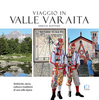 Viaggio in Valle Varaita. Ambiente, storia, cultura e tradizioni di una valle alpina - Bertone Enrico - wuz.it