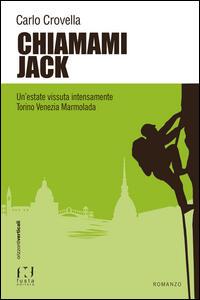 Chiamami Jack. Un'estate vissuta intensamente Torino Venezia Marmolada