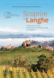 Scoprire le Langhe. A piedi tra le colline del Barbaresco, dellAlta Langa e del Barolo.pdf