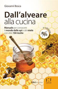 Valentinavalontano.it Dall'alveare alla cucina. Manuale per conoscere il mondo delle api e del miele con oltre 150 ricette Image