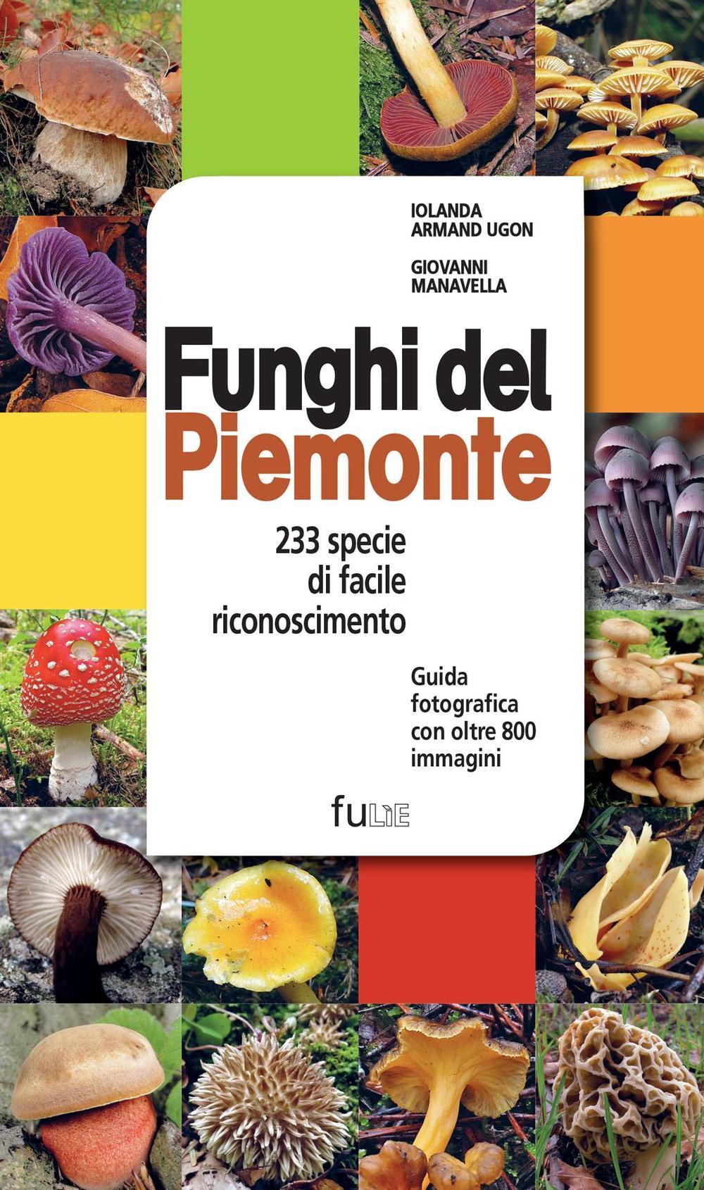 Funghi del Piemonte. 233 sp...