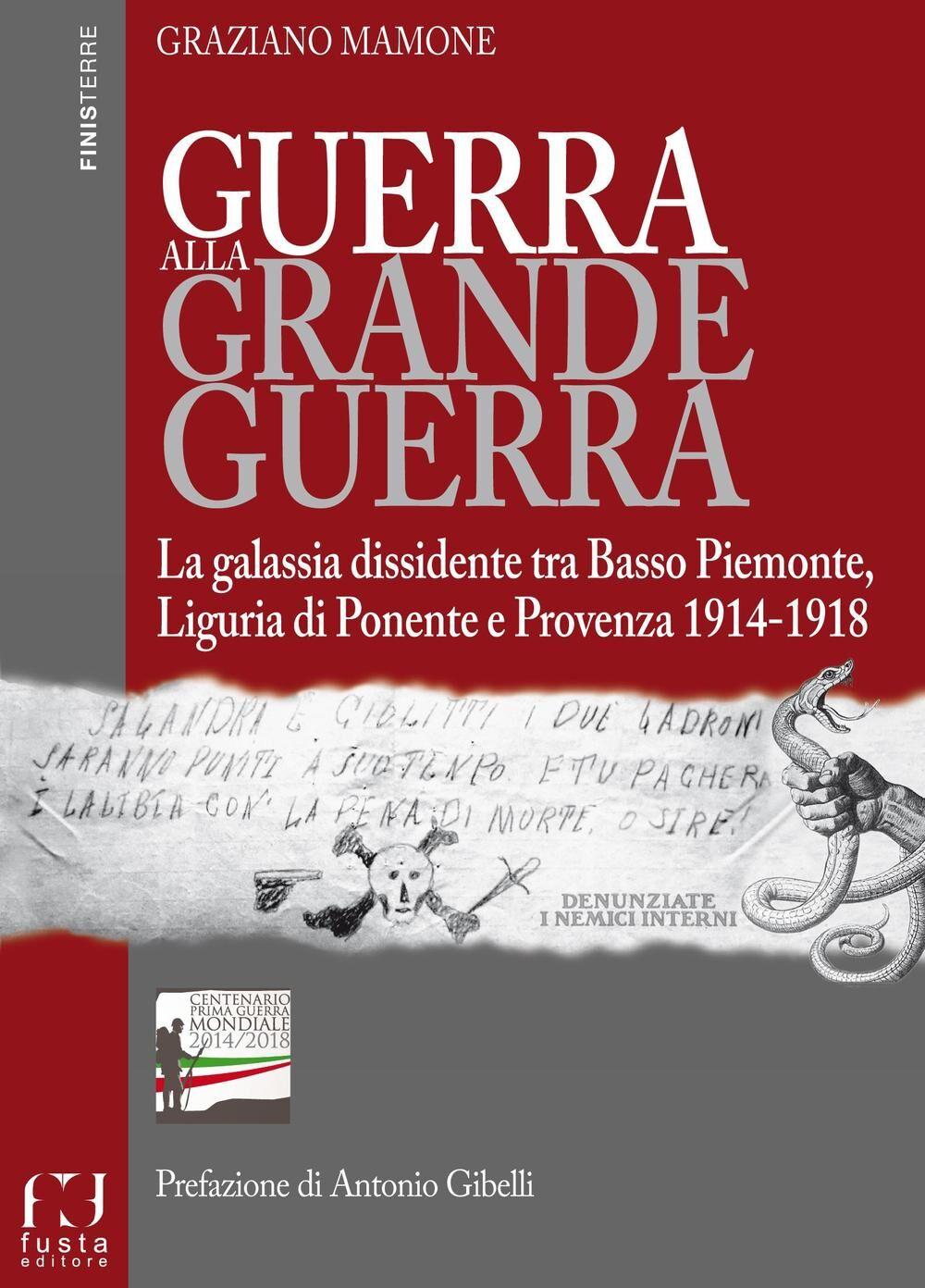 Guerra alla grande guerra. La galassia dissidente tra basso Piemonte, Liguria di ponente e Provenza 1914-1918