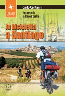 Rallydeicolliscaligeri.it In bicicletta a Santiago. Rincorrendo la freccia gialla Image