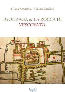 I Gonzaga e la rocca di Vescovato