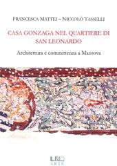 Casa Gonzaga nel quartiere di San Leonardo. Architettura e committenza a Mantova