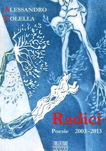Radici. Poesie (2003-2013)