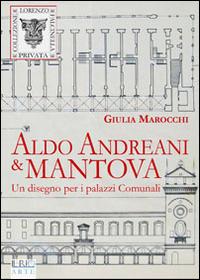 Aldo Andreani e Mantova. Un...
