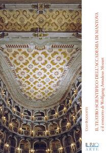 Il teatro scientifico dell'Accademia di Mantova e il concerto di Wolfang Amadeus Mozart