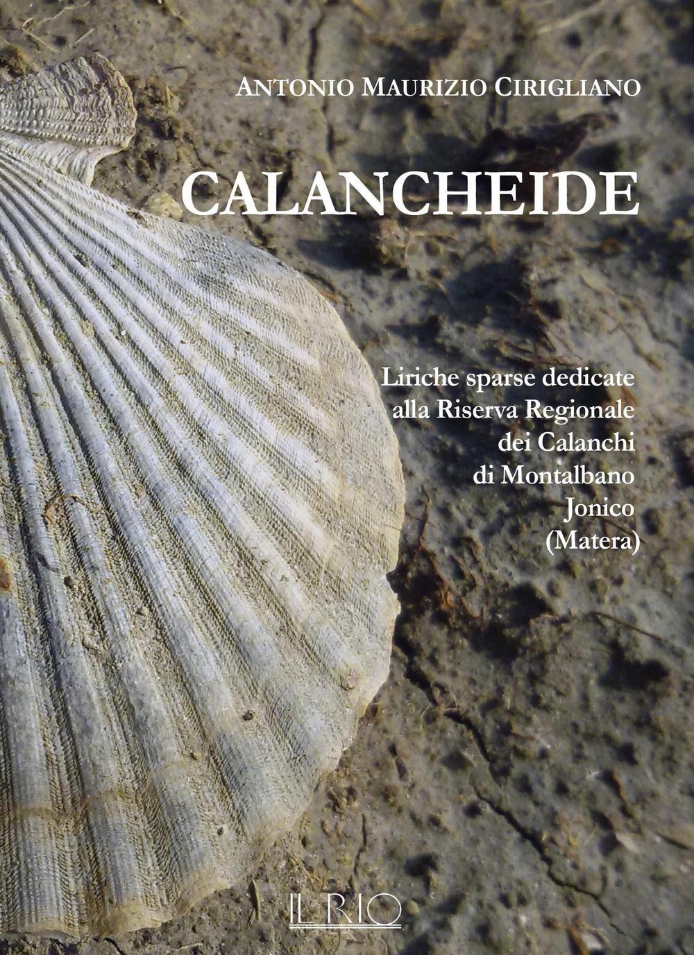 Calancheide. Liriche sparse dedicate alla Riserva regionale dei Calanchi di Montalbano Jonico (Matera)