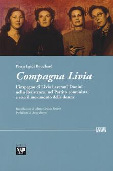 Compagna Livia. L'impegno di Livia Laverani Donini nella Resistenza, nel partito comunista, e con il movimento delle donne