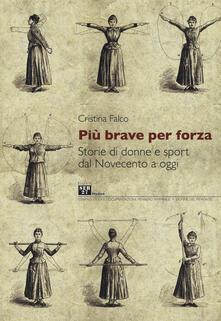 Antondemarirreguera.es Più brave per forza. Storie di donne e sport dal Novecento a oggi Image