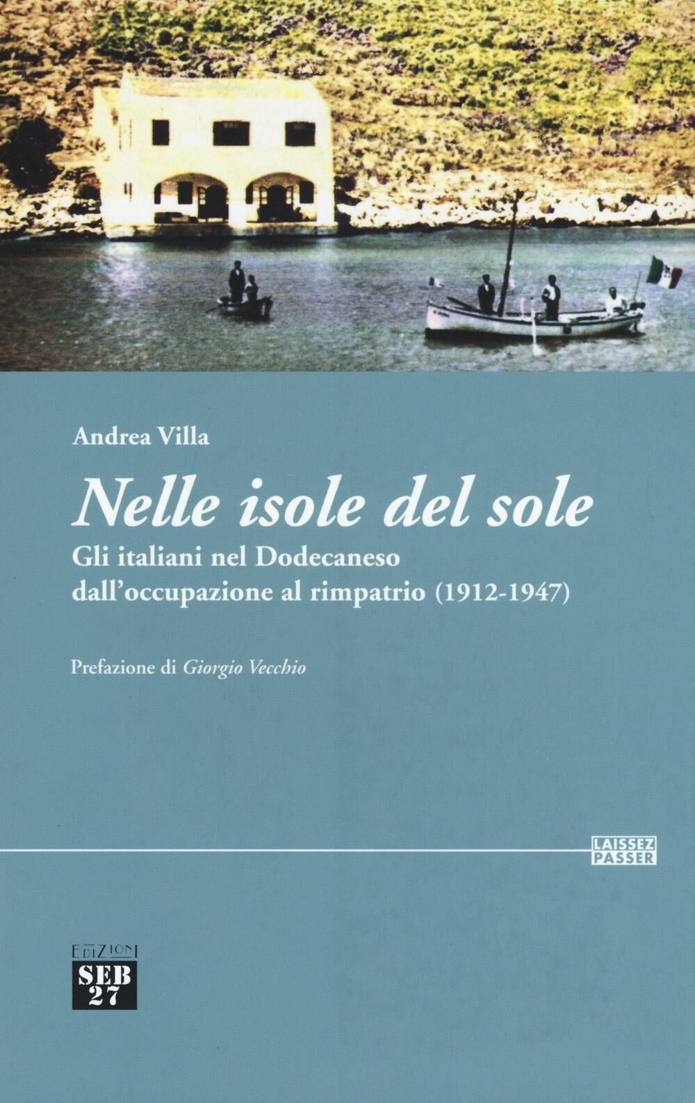 Nelle isole del sole. Gli italiani nel Dodecaneso dall'occupazione al rimpatrio (1912-1947)
