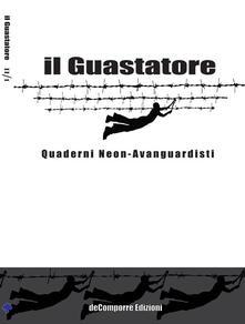 Il guastatore. Quaderni neon-avanguardisti. Vol. 3.pdf