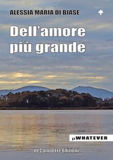 Dell'amore più grande - Alessia Maria Di Biase - copertina