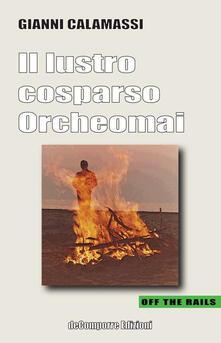 Il lustro cosparso. Orcheomai - Gianni Calamassi - copertina