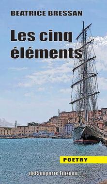 Les cinq éléments. Ediz. italiana - Beatrice Bressan - copertina