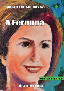 A Fermina - Raffaele M. Sicurezza - copertina