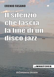 Il silenzio che lascia la fine di un disco jazz - Erenio Fasano - copertina