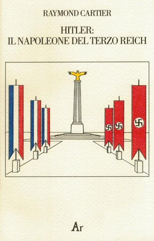 Hitler. Il Napoleone del Terzo Reich