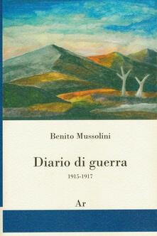 Diario di guerra 1915-1917 - Benito Mussolini - copertina