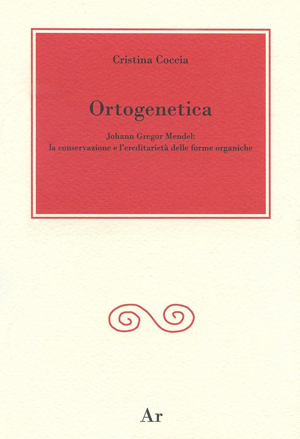 Ortogenetica. Johann Gregor Mendel. La conservazione e l'eredità delle forme organiche