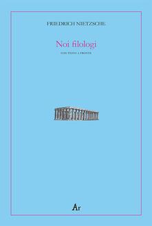 Noi filologi. Testo tedesco a fronte.pdf