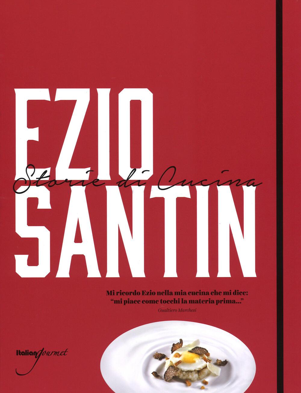 Storie di cucina ediz italiana e inglese ezio santin - Racconti di cucina ...