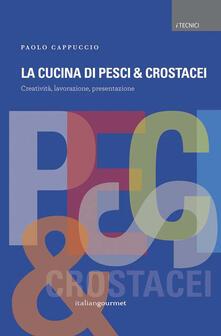 Lpgcsostenible.es La cucina di pesci & crostacei. Creatività, lavorazione, presentazione Image
